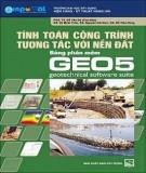 Ebook Tính toán công trình tương tác với nền đất bằng phần mềm GEO 5: Phần 1