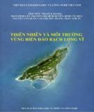 Ebook Thiên nhiên và môi trường vùng biển đảo Bạch Long Vĩ: Phần 1