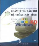 Ebook Quản lý & bảo trì hệ thống máy tính trong Windows XP: Phần 1