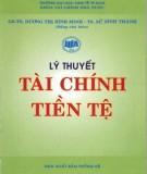 Giáo trình Lý thuyết Tài chính - Tiền tệ: Phần 1 - GS. TS Dương Thị Bình Minh, TS. Sử Đình Thành