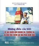 Ebook Những điều cần biết về hai quần đảo Hoàng Sa, Trường Sa và khu vực thềm lục địa phía Nam(DK1): Phần 1