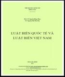 Ebook Luật biển quốc tế và Luật biển Việt Nam: Phần 1