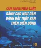 Ebook Cẩm nang pháp luật dành cho ngư dân đánh bắt thủy sản trên Biển Đông: Phần 1