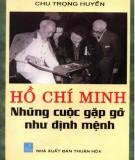 Ebook Hồ Chí Minh - Những cuộc gặp gỡ như định mệnh: Phần 1 - Chu Trọng Huyến