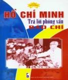 Ebook Hồ Chí Minh trả lời phỏng vấn báo chí: Phần 1 - Nguyễn Sông Lam, Nguyễn Lam Châu