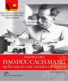 Ebook Nâng cao đạo đức cách mạng, quét sạch chủ nghĩa cá nhân: Phần 2 - Hồ Chí Minh