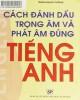 Ebook Cách đánh dấu trọng âm và phát âm đúng tiếng Anh: Phần 2