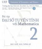 Ebook Bài tập đại số tuyến tính với Mathematica (Tập 2): Phần 1