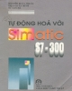 Ebook Tự động hóa với Simatic S7,300 - NXB Khoa học và Kĩ thuật