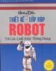 Ebook Hướng dẫn thiết kế, lắp ráp robot từ các linh kiện thông dụng - Trần Thế San (Biên dịch)