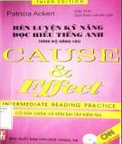 Ebook Rèn luyện kỹ năng đọc hiểu tiếng Anh trình độ nâng cao - Cause and Effect intermadiate reading practice: Phần 1