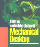 Ebook Thiết kế mô hình ba chiều với Mechanical Desktop - TS. Nguyễn Hữu Lộc, Lê Văn Sỹ
