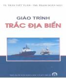 Giáo trình Trắc địa biển: Phần 2 - TS. Trần Việt Tuấn, ThS. Phạm Doãn Mậu