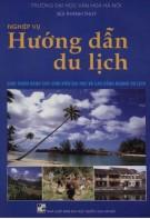 Giáo trình Nghiệp vụ hướng dẫn du lịch (Giáo trình dành cho sinh viên đại học và cao đẳng ngành Du lịch): Phần 1 - Bùi Thanh Thủy