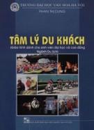 Giáo trình Tâm lý du khách (Giáo trình dành cho sinh viên đại học và cao đẳng ngành Du lịch): Phần 1 - Phan Thị Dung