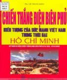Ebook Chiến thắng Điện Biên Phủ biểu tượng của sức mạnh Việt Nam trong thời đại Hồ Chí Minh: Phần 1