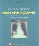 Ebook Chẩn đoán hình ảnh Xquang (dùng cho đào tạo cao đẳng kỹ thuật hình ảnh y học): Phần 1