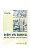 Nền và móng công trình cầu đường/GS.TSKH Bùi Anh Định/NXB Xây dựng/2005