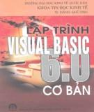Ebook Lập trình Visual Basic 6.0 cơ bản: Phần 1