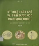 Giáo trình Kỹ thuật bào chế và sinh học dược học các loại thuốc (sách dùng đào tạo dược sĩ đại học) (Tập 1): Phần 1