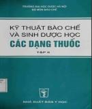 Ebook Kỹ thuật bào chế và sinh dược học các loại thuốc (Tập 2): Phần 1