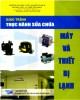 Giáo trình Thực hành sửa chữa máy và thiết bị lạnh: Phần 1