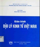 Giáo trình Địa lý kinh tế Việt Nam: Phần 1 - Nguyễn Thị Vang (chủ biên)