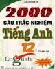 Ebook 2000 câu hỏi trắc nghiệm tiếng Anh 12: Phần 1