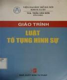 Giáo trình Luật tố tụng hình sự: Phần 1 - ThS. Trần Văn Sơn (chủ biên)