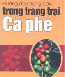 Ebook Hướng dẫn trồng cây trong trang trại cà phê - NXB Lao động