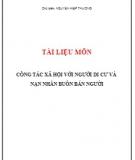 Tài liệu môn: Công tác xã hội với người di cư, nạn nhân buôn bán người - Nguyễn Hiệp Thương (chủ biên)