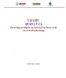 Tài liệu Quản lý ca (Dự án nâng cao năng lực các Dịch vụ hỗ trợ Tâm lý - xã hội cho trẻ em dễ bị tổn thương)