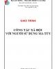 Giáo trình Công tác xã hội với người nghiện ma túy - ThS. Tiêu Thị Minh Hường, ThS. Nguyễn Thị Vân