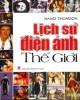 Ebook Lịch sử điện ảnh thế giới: Phần 1