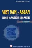 Ebook Việt Nam - Asean: Quan hệ đa phương và song phương - Vũ Dương Ninh
