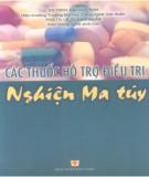 Ebook Các thuốc hỗ trợ điều trị nghiện ma túy: Phần 2