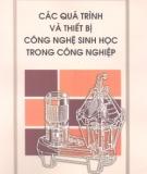 Ebook Các quá trình và thiết bị công nghệ sinh học trong công nghiệp - PGS.TS. Lê Văn Hoàng