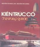 Ebook Kiến trúc cổ Trung Quốc: Phần 1 - Nguyễn Thị Ngọc Lan, Nguyễn Thế Cường