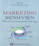Ebook Marketing bệnh viện: Phần 2 - PGS.TS. Phạm Trí Dũng