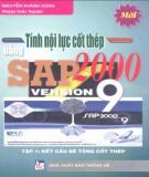 Ebook Tính nội lực cốt thép bằng Sap 2000 - Version 9 (Tập 1: Kết cấu bê tông cốt thép): Phần 2