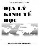 Giáo trình Địa lý kinh tế học: Phần 1 - TS. Nguyễn Đức Tuấn