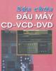 Ebook Sửa chữa đầu máy CD - VCD - DVD: Phần 1 - Nguyễn Văn Huy