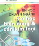 Giáo trình Tin học chuyên ngành: Cơ học biến dạng và cán kim loại - ThS. Phạm Văn Côi