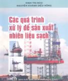 Ebook Các quá trình xử lý để sản xuất nhiên liệu sạch - NXB Khoa học và Kỹ thuật