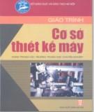 Giáo trình Cơ sở thiết kế máy: Phần 1 - KS. Nguyễn Trường Lâm (chủ biên)