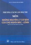Ebook Phương cách làm bài thi môn những nguyên lý cơ bản của chủ nghĩa Mác-Lênin - NXB Lao động