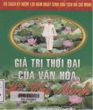Ebook Giá trị thời đại của văn hóa Hồ Chí Minh: Phần 1 - NXB Văn hóa Thông tin