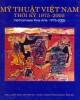 Ebook Mỹ thuật Việt Nam thời kỳ 1975 - 2005: Phần 2