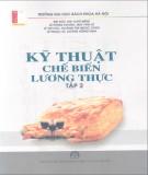 Giáo trình Kỹ thuật chế biến lương thực - (Tập 2): Phần 1 - Bùi Đức Lợi (chủ biên)