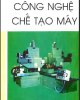 Ebook Công nghệ chế tạo máy (Tập 1) - NXB Khoa học kỹ thuật